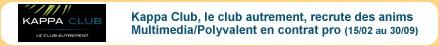 Kappa Club recrute des animateurs polyvalents multim�dias en contrat pro 2016