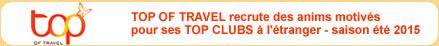 Top of Travel recrute ses animateurs motiv�s pour la saison �t� 2015 � l'�tranger