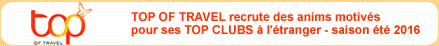 Top of travel recrute l'�quipe d'animation 2016 pour ses clubs � l'�tranger