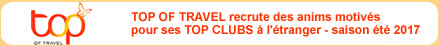 Top of travel recrute l'équipe d'animation 2017 pour ses clubs à l'étranger